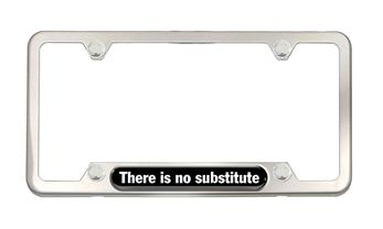 There Is No Substitute Brushed Stainless Steel License Plate Frame